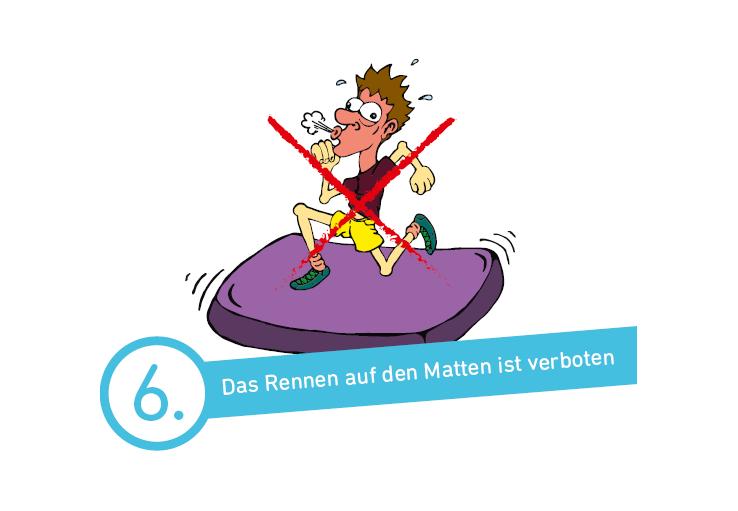 Das Rennen auf Matten ist verboten.
